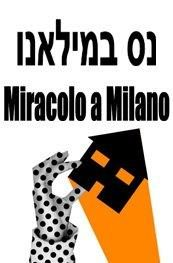 Miracolo a Milano – Based on a Film by Vittorio De Sica – Class of 2011