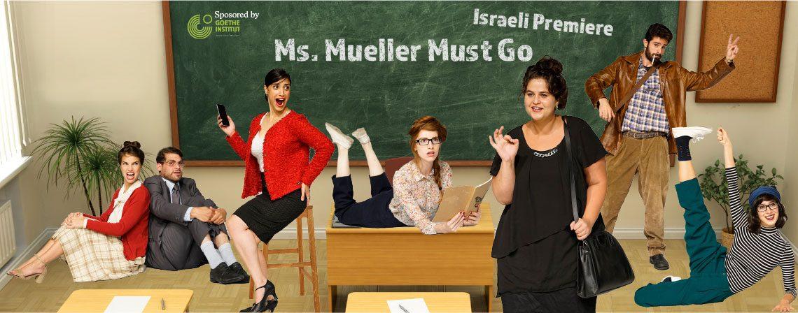 Ms. Mueller Must Go – By Lutz Hübner – Class of 2016