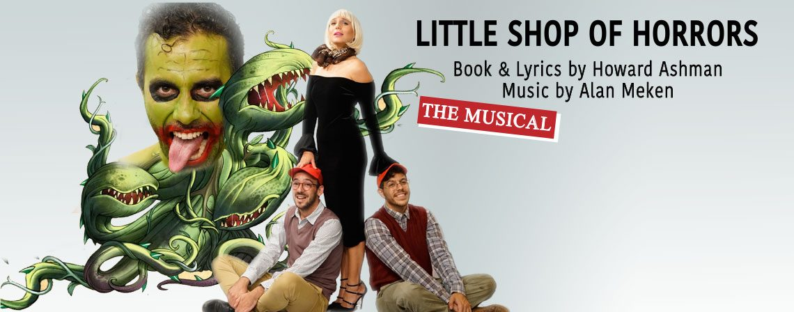 Little Shop of Horrors – By Howard Ashman & Alan Menken – Class of 2017