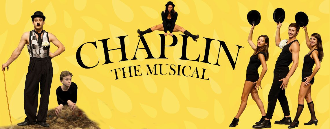 Chaplin: The Musical – By christopher curtis & Thomas Mann – Class of 2016